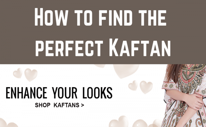 How to find the perfect Kaftan